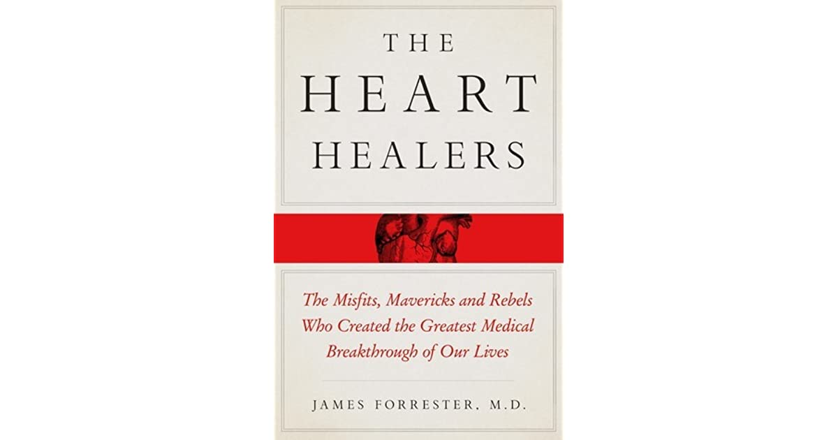 The Heart Healers: The Misfits, Mavericks, and Rebels Who