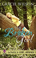 The Broken Girl (Lonely Girl, #2)