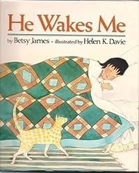 He Wakes Me