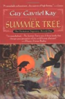 The Summer Tree (The Fionavar Tapestry, #1)