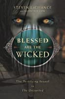 Blessed Are the Wicked (The Uninvited #2)