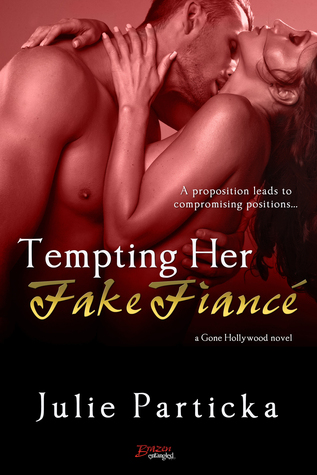 Tempting Her Fake Fiancé by Julie Particka