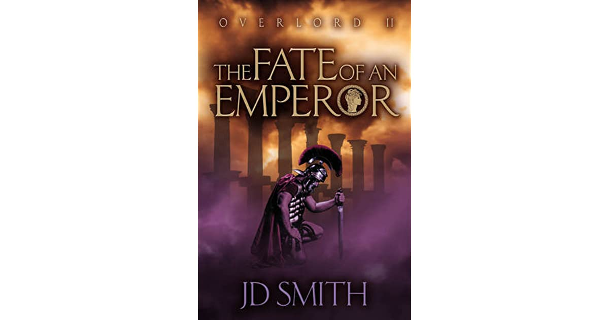The Fate Of An Emperor Overlord 2 By Jd Smith