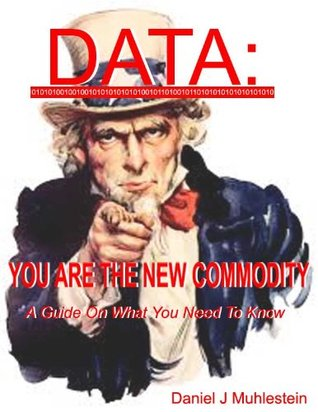 Data YOU Are The New Commodity