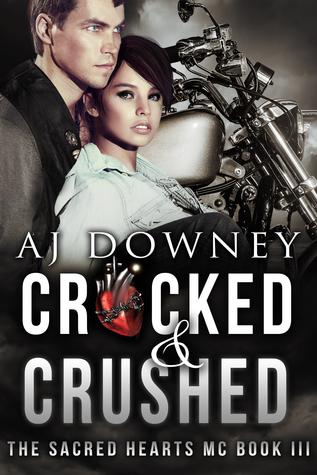 Cracked & Crushed (The Sacred Hearts MC #3)