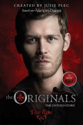 The Rise (The Originals, #1)