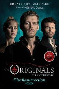 The Resurrection (The Originals, #3)