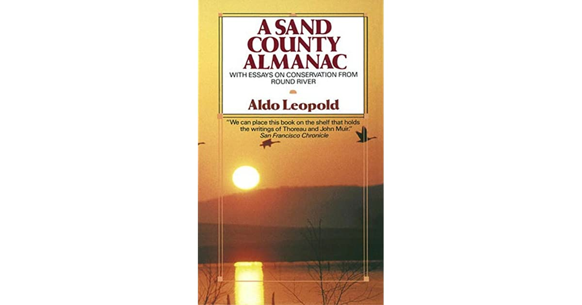 sand county almanac with essays on conservation from round river Get this from a library a sand county almanac with other essays on conservation from round river [aldo leopold charles walsh schwartz].