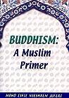 Buddhism: A Muslim Primer