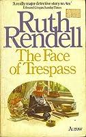 The Face of Trespass