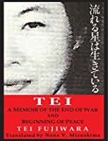 TEI, a Memoir of the End of War and Beginning of Peace