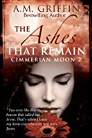 The Ashes That Remain (Cimmerian Moon, #2)