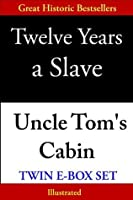Twelve Years a Slave & Uncle Tom's Cabin, Twin E-Box Set (Illustrated)