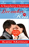 December Kiss by Katie Mettner