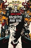 Apocalypse Now Now (Apocalypse Now Now, #1)