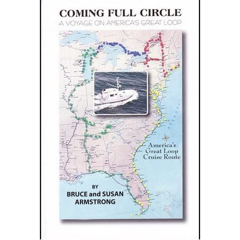 Coming Full Circle A Voyage On America S Great Loop By Bruce Armstrong
