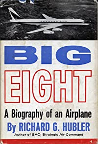 Big Eight: A Biography of an Airplane
