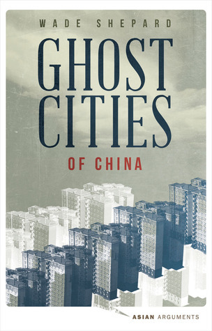 Ghost Cities of China  The Story of Cities without People in the World's Most Populated Country