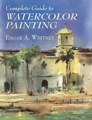 Complete-Guide-to-Watercolor-Painting