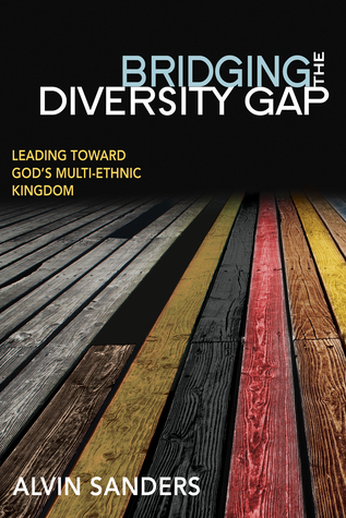 Bridging the Diversity Gap: Leading toward God's MultiEthnic Kingdom