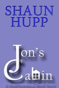 Jon's Cabin: A Heartwarming Short Story