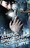 Aliens, Spaceships and the Occasional Latte (Jack Winters, Detective #1)