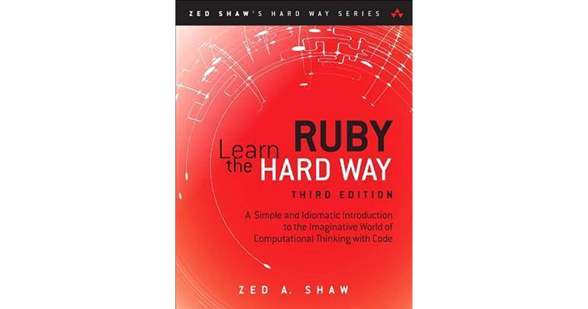 Learn Ruby the Hard Way by Zed A  Shaw