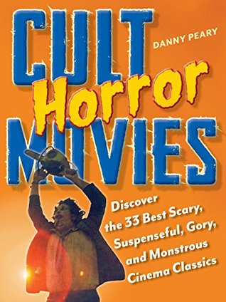 Cult Horror Movies: Discover the 33 Best Scary, Suspenseful, Gory, and Monstrous Cinema Classics