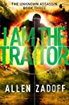 I Am the Traitor by Allen Zadoff