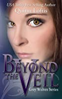 Beyond the Veil (The Grey Wolves, #5)