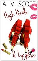 High Heels and Lipgloss