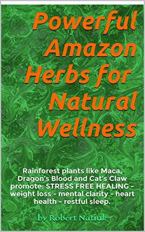 POWERFUL AMAZON HERBS FOR NATURAL WELLNESS: Rainforest plants like Maca, Dragon's Blood and Cat's Claw promote: STRESS FREE HEALING - weight loss - mental clarity - heart health - restful sleep.