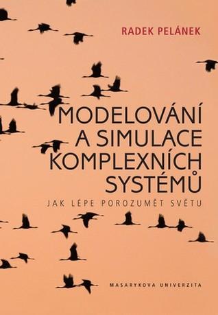 Modelování a simulace komplexních systémů: Jak lépe porozumět světu