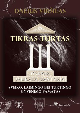 Tikras Turtas III by Dalius Viršilas