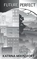Future Perfect (Blueprint Trilogy #1)