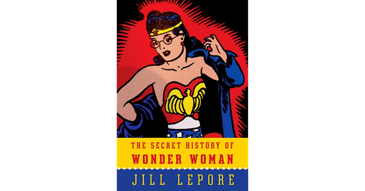 the concept of the secret history of wonder woman article called women stop submitting to men by rus Get the wall street journal's opinion columnists,  wonder land  holman w jenkins, jr  most popular articles.