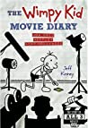 The Wimpy Kid Movie Diary, How Greg Heffley Went Hollywood, The Story of all Three Movies