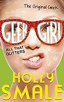 All That Glitters (Geek Girl, #4)