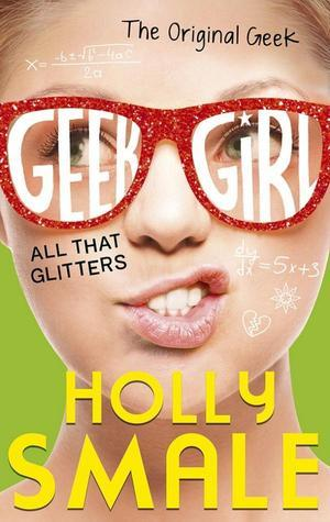 All That Glitters by Holly Smale