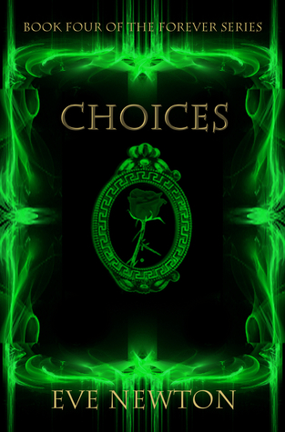 Choices Forever 4 By Eve Newton