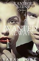 Wanted Always (Xander Barns Series, book 2)