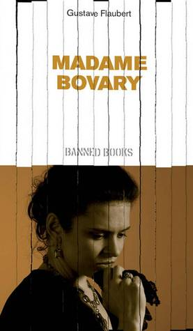 Madame Bovary (Independent Banned Books series #7)