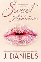 Sweet Addiction (Sweet Addiction, #1)