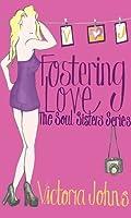 Fostering Love (Soul Sisters, #1)