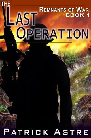 The Last Operation (The Remnants of War, #1)