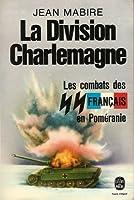 La Division Charlemagne (Les SS Français, #2)