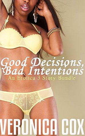 Good Decisions, Bad Intentions (BWWM, Public, Workplace)