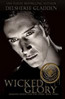 Wicked Glory (Someone Wicked This Way Comes #3)
