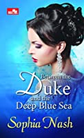 Between The Duke and The Deep Blue Sea (Royal Entourage, #1)