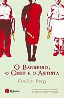 O Barbeiro, o Chef e o Artista